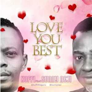 Koffi - Love You Best ft. Sunny Neji